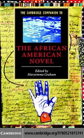 The Cambridge Companion to the African American Novel ebook by Graham, Maryemma