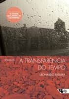 A transparência do tempo eBook by Leonardo Padura, Monica Stahel