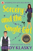 Sorcery and the Single Girl (15th Anniversary Edition) ebook by Mindy Klasky