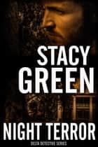 Night Terror (Delta Detectives/Cage Foster #3) ebook by Stacy Green