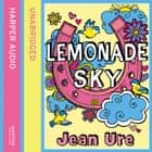 Lemonade Sky audiobook by Jean Ure