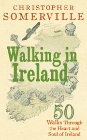 Walking in Ireland ebook by Christopher Somerville
