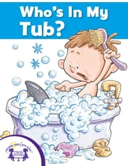 Who's In My Tub? ebook by Mary Packard, David Olsen, Kim Mitzo Thompson