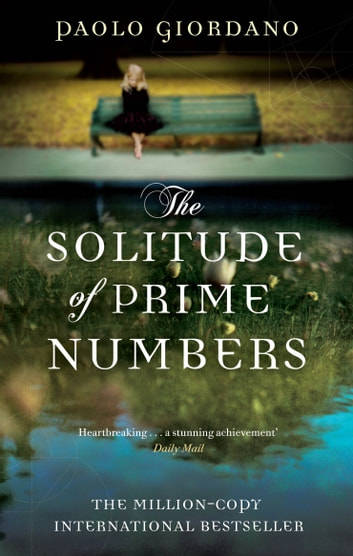 The Solitude of Prime Numbers ebook by Paolo Giordano