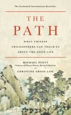 「The Path」(What Chinese Philosophers Can Teach Us About the Good Life著)