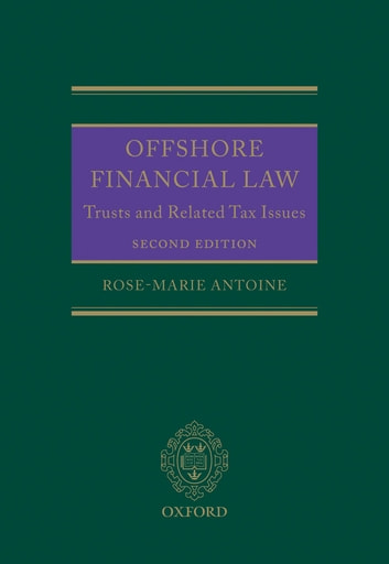 Offshore Financial Law - Trusts and Related Tax Issues ebook by Rose-Marie Antoine