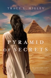 Pyramid of Secrets ebook by Tracy Higley