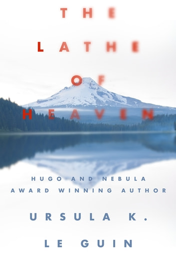 The Lathe of Heaven eBook by Ursula K Le Guin