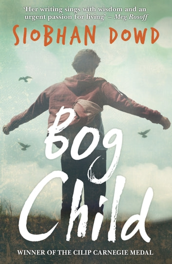 Bog Child ebook by Siobhan Dowd