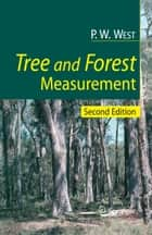 Tree and Forest Measurement ebook by P. W. West