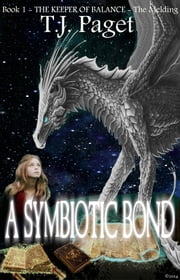 A Symbiotic Bond ebook by T. J. Paget
