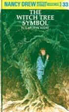 Nancy Drew 33: The Witch Tree Symbol ebook by Carolyn Keene