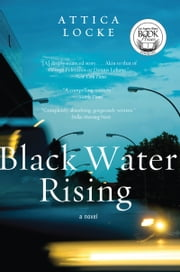 Black Water Rising - A Novel ebook by Attica Locke