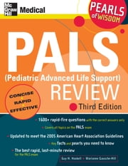 PALS (Pediatric Advanced Life Support) Review: Pearls of Wisdom, Third Edition ebook by Guy Haskell,Marianne Gausche-Hill