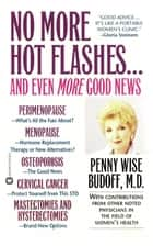 No More Hot Flashes... And Even More Good News ebook by