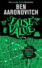 False Value - The Sunday Times Number One Bestseller ebook by Ben Aaronovitch