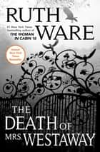 The Death of Mrs. Westaway ebook by Ruth Ware