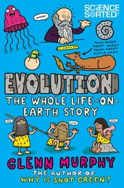 Evolution: The Whole Life on Earth Story ebook by Glenn Murphy
