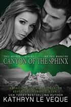Canyon of the Sphinx - Trent/Burton Adventure Series, #3 ebook by Kathryn Le Veque