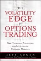The Volatility Edge in Options Trading ebook by Jeff Augen
