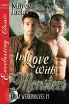 In Love with Monsters ebook by Marcy Jacks