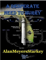 A Desperate Need to Hurry ebook by Alan Meyers Starkey