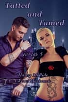 Tatted and Tamed ebook by Harley McRide, Carson Mackenzie