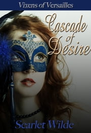 Cascade of Desire ebook by Scarlet Wilde