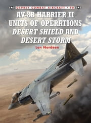 AV-8B Harrier II Units of Operations Desert Shield and Desert Storm ebook by Lon Nordeen,Jim Laurier