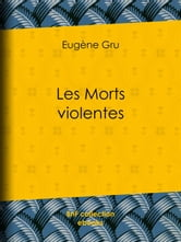 Les Morts violentes ebook by Eugène Gru