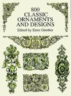 800 Classic Ornaments and Designs ebook by Ernst Günther
