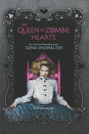 The Queen of Zombie Hearts ebook by Kobo.Web.Store.Products.Fields.ContributorFieldViewModel