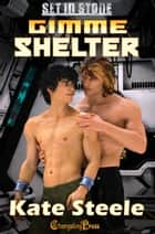 Gimme Shelter ebook by Kate Steele