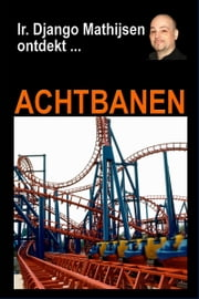 Achtbanen ebook by Ir. Django Mathijsen