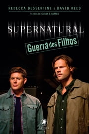 Supernatural - Guerra dos Filhos ebook by Rebecca Dessertine