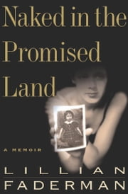 Naked in the Promised Land - A Memoir ebook by Lillian Faderman Professor