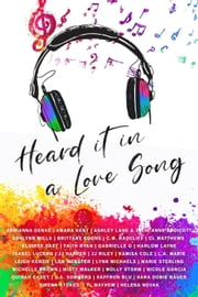 Heard It In A Love Song ebook by Michelle Brown, C.M. Radcliff, C.L. Matthews,...