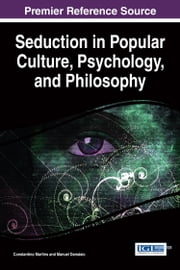 Seduction in Popular Culture, Psychology, and Philosophy ebook by Constantino Martins,Manuel Damásio
