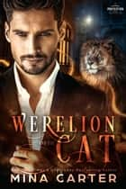 The Werelion And The Cat ebook by Mina Carter