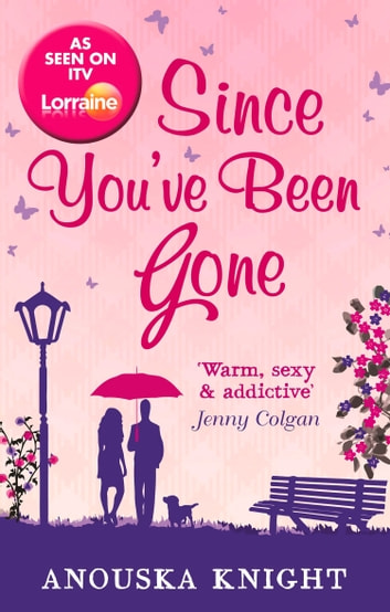 Since You've Been Gone ebook by Anouska Knight