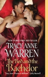 The Bed and the Bachelor ebook by Tracy Anne Warren