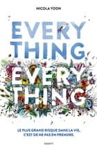 Everything, everything ebook by Nicola Yoon, Eric Chevreau