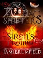 The Siren's Promise - Zodiac Shifters ebook by Jami Brumfield
