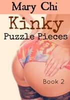 Kinky Puzzle Pieces ebook by Mary Chi