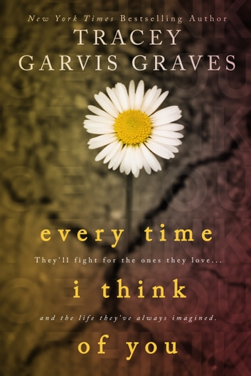 Every Time I Think of You ebook by Tracey Garvis-Graves