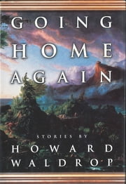 Going Home Again ebook by Howard Waldrop