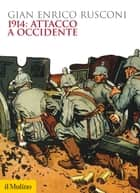 1914: attacco a occidente ebook by Gian Enrico, Rusconi