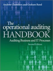 The Operational Auditing Handbook - Auditing Business and IT Processes ebook by Andrew Chambers,Graham Rand