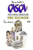 Casca 28: The Avenger ebook by Tony Roberts