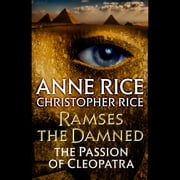 Ramses the Damned - The Passion of Cleopatra audiobook by Anne Rice, Christopher Rice